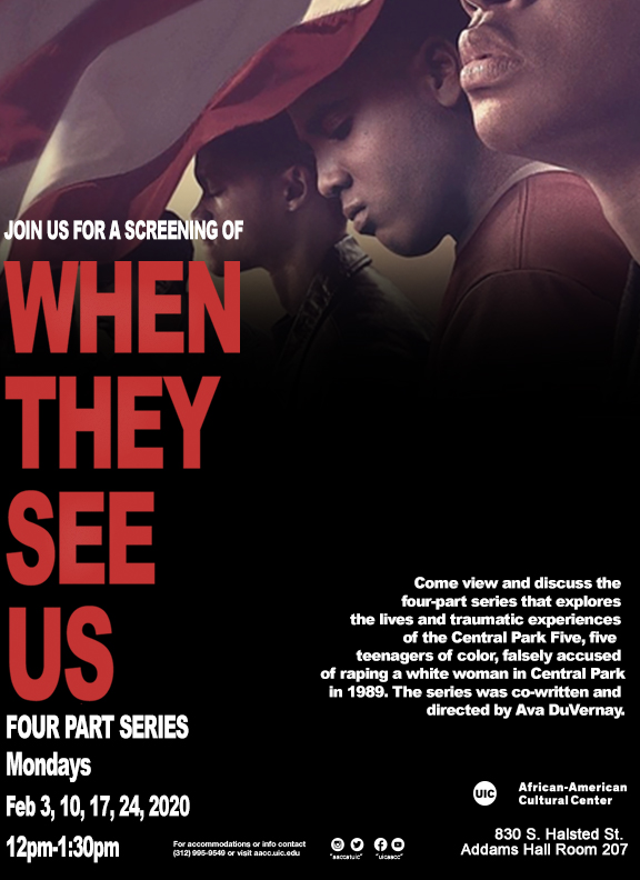 Come view and discuss the four-part series that explores the lives and traumatic experiences of the Central Park Five, five teenagers of color falsely accused of raping a white woman in Central Park in 1989, The series was co-written and directed by Ava DuVernay.