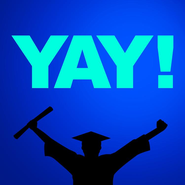 Graduation, Yay!